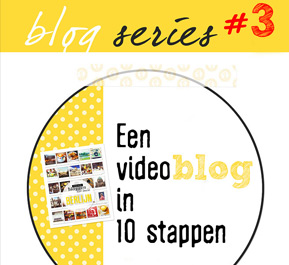 Een video blog in 10 stappen