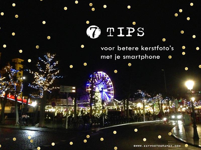 7 tips voor betere kerstfoto's met je smartphone #smartphonefotografie #iphonefotografie